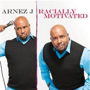Arnez J.'s RACIALLY MOTIVATED Now Available