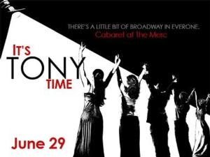 CABARET AT THE MERC to Return 6/29 with IT'S TONY TIME!