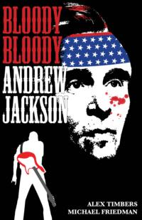 Generic Theater to Mount BLOODY BLOODY ANDREW JACKSON, 8/23-9/15