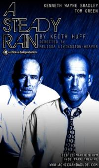 A Chick & A Dude Productions Presents A STEADY RAIN Through 3/9