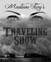 SaltSpeck Productions Presents MADAM FURY'S TRAVELING SHOW, Beginning 9/2
