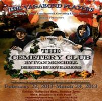 THE CEMETERY CLUB Opens 2/22 at Vagabond Players