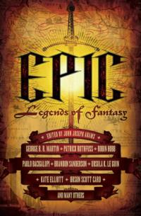 EPIC: Legends of Fantasy Features George R.R. Martin & 16 More in New Anthology