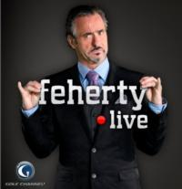 FEHERTY LIVE to Return to Golf Channel on 1/23
