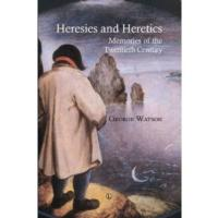 George Watson Releases HERESIES AND HERETICS