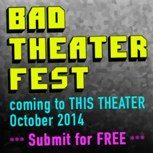 2014 Bad Theater Fest to Kick Off 10/17