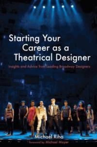 10 Leading Broadway Designers Go Behind the Scenes in Michael J. Riha's STARTING YOUR CAREER AS A THEATRICAL DESIGNER