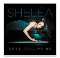 New Artist Shelea Releases Debut Album, LOVE FELL ON ME Featuring Stevie Wonder