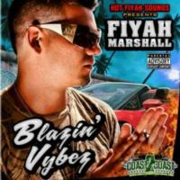 Coast 2 Coast Presents the BLAZIN VYBEZ Mixtape by Fiyah Marshall