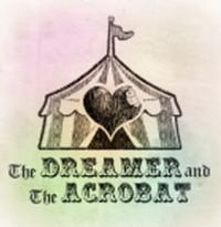 THE DREAMER AND THE ACROBAT Begins 2/21 as Part of FRIGID Festival