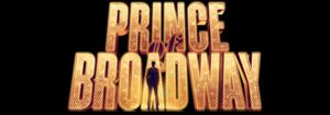 Update: PRINCE ON BROADWAY Still Struggling to Find Investors; Hoping for 2016 Bow