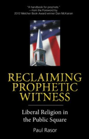 The UUA Bookstore Presents the 2014-2015 Common Read, RECLAIMING THE PROPHETIC WITNESS