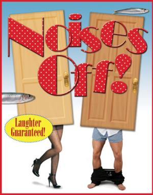 The Theatre Group at SBCC to Present NOISES OFF, 3/5-22