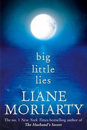 Top Reads: Liane Moriarty's BIG LITTLE LIES Leads NY Times Best Seller List, Week Ending 8/17