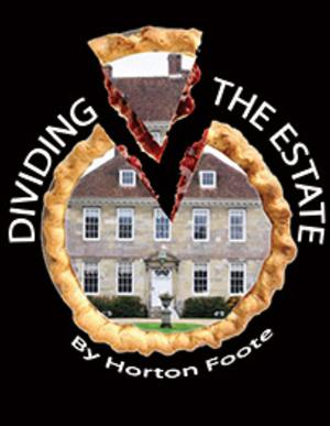 DIVIDING THE ESTATE to Run 9/19-10/12 at The Sherman Playhouse