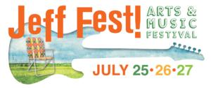 Jeff Fest Arts & Music Festival Announces Three-Day Musical Lineup and Headliners, 7/25-27