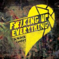 Off-Broadway Rock Musical F#%KING UP EVERYTHING Changes Name; Begins at Elektra Theatre 3/15