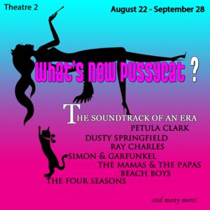 Broward Stage Door Theatre to Present WHAT'S NEW PUSSYCAT? THE SOUNDTRACK OF AN ERA, 8/22-9/28