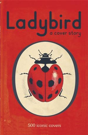 Ladybird Celebrates Its 100th Anniversary with LADYBIRD: A COVER STORY