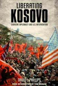 NBC-PUBLISHING-RELEASES-EBOOK-LIBERATING-KOSOVO-COERCIVE-DIPLOMACY-AND-US-INTERVENTION-BY-DAVID-L-PHILLIPS-20121010