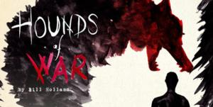 HOUNDS OF WAR to Run 3/21-4/5 at Dorothy Strelsin Theatre