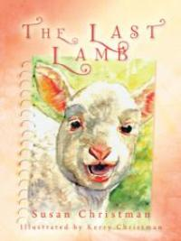 Susan Christman Explores Easter from a Child's Eyes in THE LAST LAMB