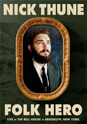 Nick Thune's New Special FOLK HERO Set for 3/11 Release