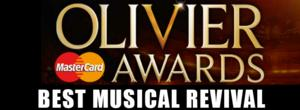 OLIVIERS 2014: Preview - Best Musical Revival