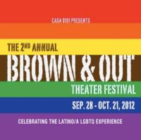 Casa 0101 Theater Presents the 2nd Annual Brown & Out Theater Festival, 9/28-10/21
