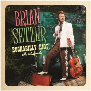 BRIAN SETZER Releases New Album 'ROCKABILLY RIOT!'