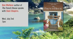 Don Wallace and Dani Shapiro Discuss THE FRENCH HOUSE at Strand Book Store, 7/2