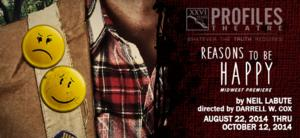 Profiles Theatre Presents REASONS TO BE HAPPY, Now thru 10/12