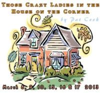 The Festival Playhouse presents 'Those Crazy Ladies in the House on the Corner' 3/8-17