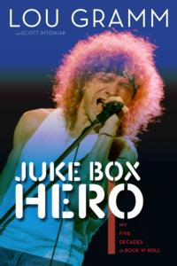 LOU-GRAMMS-JUKE-BOX-HERO-MY-FIVE-DECADES-IN-ROCK-N-ROLL-DUE-OUT-MAY-1-FROM-TRIUMPH-BOOKS-20130402