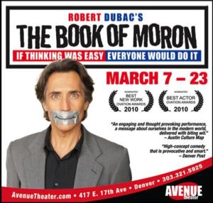 Robert Dubac's THE BOOK OF MORON Opens at Avenue Theater Tomorrow