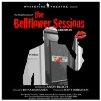 THE BELLFLOWER SESSIONS Makes World Premiere at Whitefire Theatre, 9/8