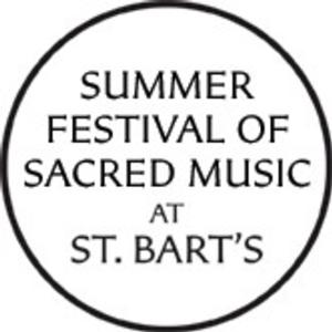 Summer Festival of Sacred Music Continues at St. Bart's, 7/20