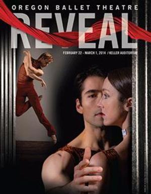 The Oregon Ballet Theatre Presents REVEAL, 2/22-3/1