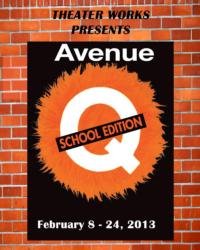 AVENUE Q School Edition to Open at Peoria's Theater Works, 2/8