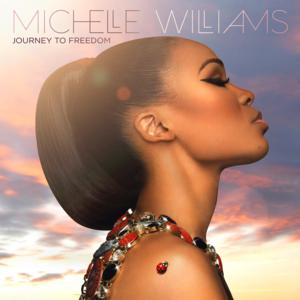 Michelle Williams Releases Fourth Studio Album 'Journey To Freedom' Out 9/9