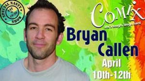 "Comix At Foxwoods Presents ""Ride Along"" Star BRYAN CALLEN, 4/10-12"