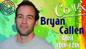 Bryan Callen Set for Comix At Foxwoods, 4/10-12