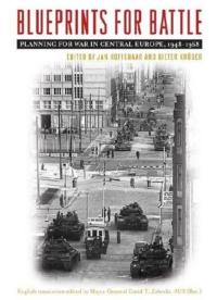 Blueprints for Battle: Planning for War in Central Europe, 1948-1968 Due October 5