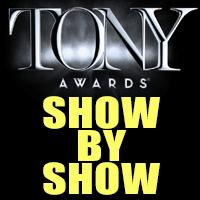 2013 Tony Nominations - Show by Show!