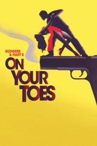 Encores! ON YOUR TOES - Tickets Start at $24!