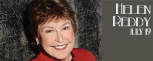 Helen Reddy on Tour, Heads to Big Top Chautauqua, 7/19