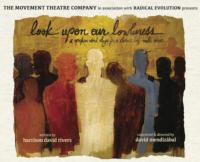 The Movement Theatre Company Presents LOOK UPON OUR LOWLINESS, Now thru 4/20
