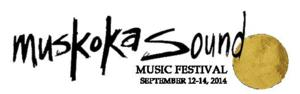 MUSKOKA SOUND MUSIC FESTIVAL Announces Festival Line-Up, 9/12-9/14