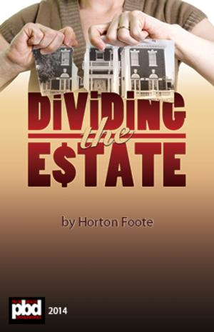 Horton Foote's DIVIDING THE ESTATE Opens Tonight at Palm Beach Dramaworks