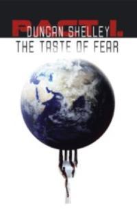 Duncan Shelley Releases New Novel, THE TASTE OF FEAR
